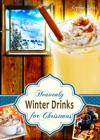 Heavenly Winter Drinks For Christmas