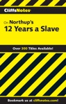 CliffsNotes On Northups 12 Years A Slave