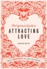 The Spiritual Guide to Attracting Love