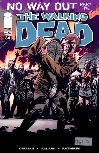 Robert Kirkman, Cliff Rathburn, Charlie Adlard & Rus Wooton - The Walking Dead #84