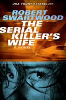 Robert Swartwood - The Serial Killer's Wife artwork