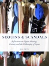 Sequins And Scandals Reflections On Figure Skating Culture And The Philosophy Of Sport