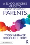 A School Leaders Guide To Dealing With Difficult Parents