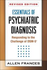 Essentials Of Psychiatric Diagnosis Revised Edition