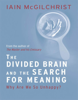 The Divided Brain and the Search for Meaning - Iain McGilchrist