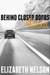 Behind Closed Doors - Alaska Faith 1