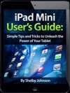 IPad Mini Users Manual Simple Tips And Tricks To Unleash The Power Of Your Tablet Updated With IOS 7