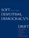 Soft Despotism Democracys Drift