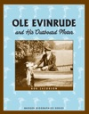 Ole Evinrude And His Outboard Motor