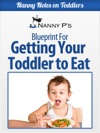 Getting Your Toddler To Eat A Nanny P Blueprint