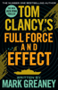 Tom Clancy's Full Force and Effect - Mark Greaney