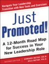 Just Promoted A 12-Month Road Map For Success In Your New Leadership Role Second Edition