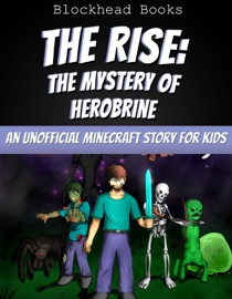 The Rise The Mystery Of Herobrine
