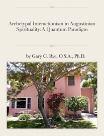 Archetypal Interactionism in Augustinian Spirituality: A Quantum Paradigm