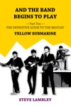 And The Band Begins To Play Part Ten The Definitive Guide To The Beatles Yellow Submarine