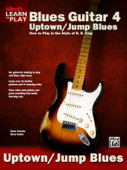 Alfred's Learn to Play Blues Guitar 4: Uptown/Jump Blues