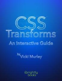 CSS Transforms: An Interactive Guide