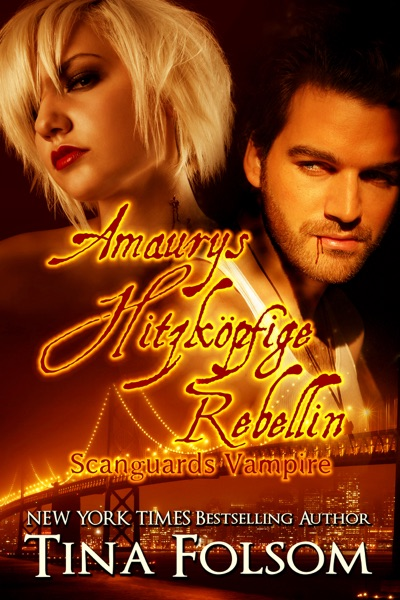 Amaurys hitzköpfige Rebellin