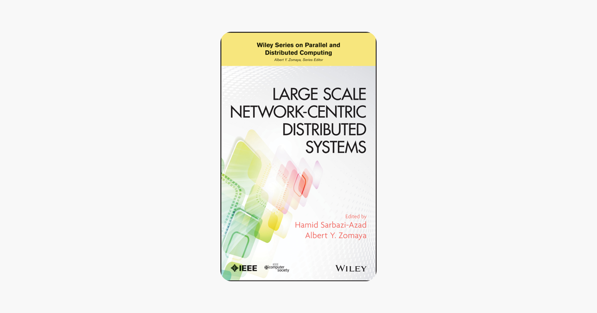 Large Scale Network-Centric Distributed Systems (Wiley Series on Parallel and Distributed Computing)