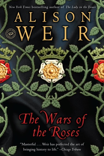 Alison Weir - The Wars of the Roses
