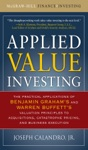 Applied Value Investing The Practical Application Of Benjamin Graham And Warren Buffetts Valuation Principles To Acquisitions Catastrophe Pricing And Business Execution