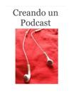 Creando Un Podcast