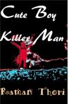 Cute Boy Killer Man: Part I