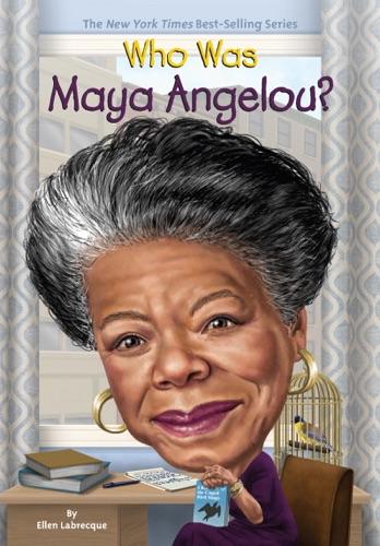 Ellen Labrecque, Who HQ & Dede Putra - Who Was Maya Angelou?
