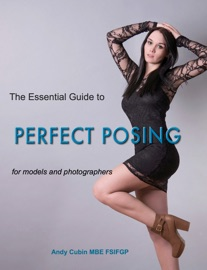 THE ESSENTIAL GUIDE TO PERFECT POSING FOR MODELS AND PHOTOGRAPHERS