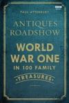 Antiques Roadshow World War I In 100 Family Treasures