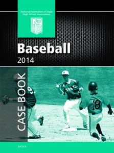 2014 NFHS Baseball Casebook