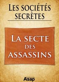 SOCIéTéS SECRèTES : LA SECTE DES ASSASSINS