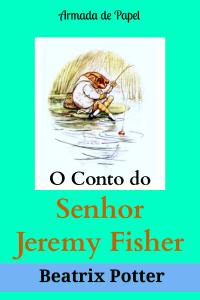 O Conto do Senhor Jeremy Fisher (Traduzido) Book Cover