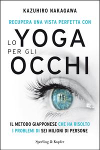 Recupera una vista perfetta con lo yoga per gli occhi Copertina del libro