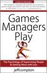 Games Managers Play