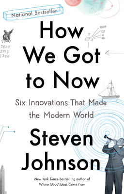 How We Got to Now - Steven Johnson book
