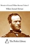 Memoirs Of General William Sherman Volume I