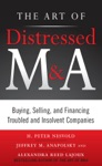 The Art Of Distressed MA Buying Selling And Financing Troubled And Insolvent Companies
