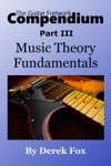 The Guitar Fretwork Compendium Part III Music Theory Fundamentals