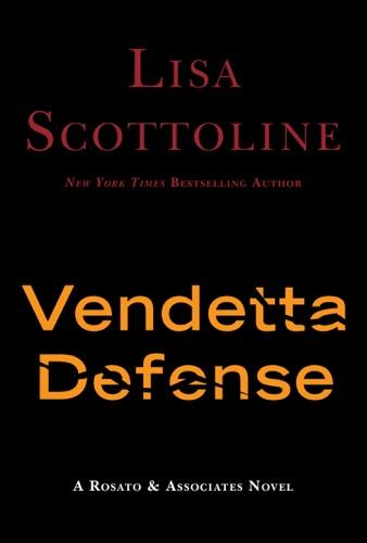 Lisa Scottoline - The Vendetta Defense