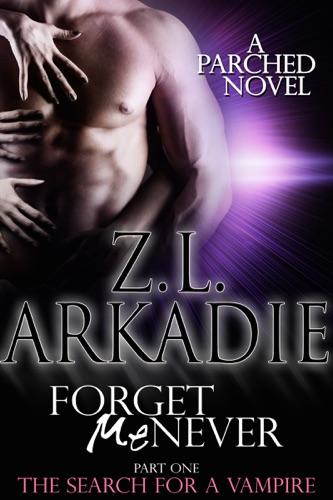 Z.L. Arkadie - Forget Me Never (Pt. 1)