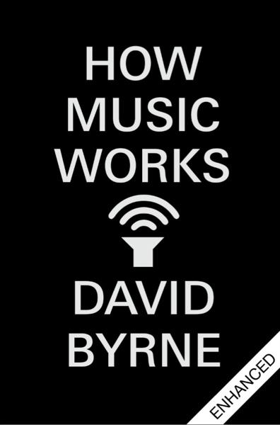 How Music Works (Enhanced Edition) da David Byrne
