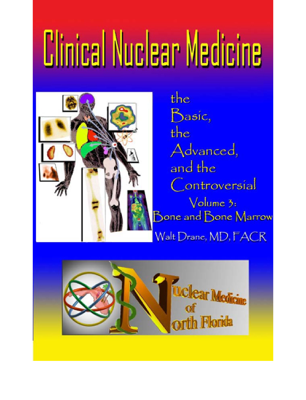 Clinical Nuclear Medicine: The Basic, the Advanced, and the Controversial - Walter E. Drane, MD FACR book