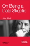 On Being A Data Skeptic