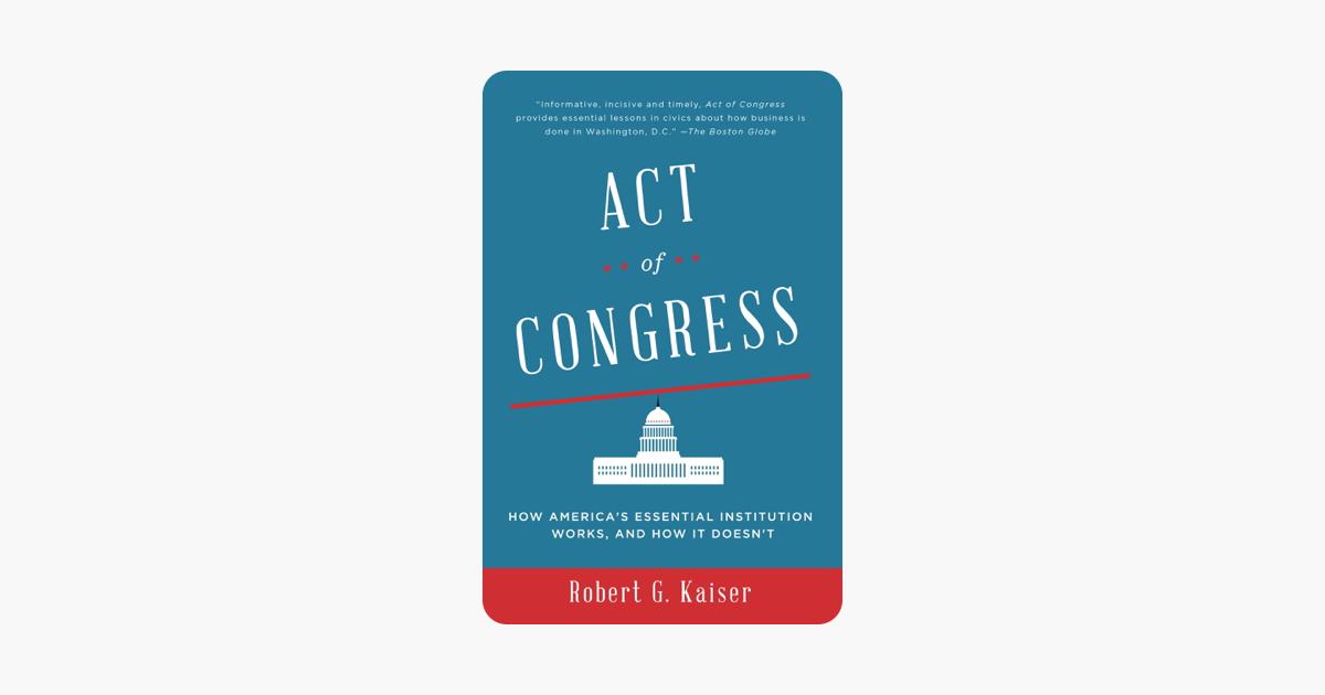 Act of Congress - Robert G. Kaiser