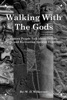 Walking With The Gods: Modern People Talk About Deities, Faith, And Recreating Ancient Religious Traditions