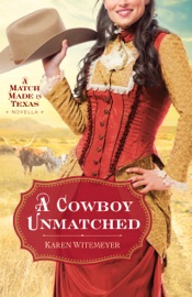 A Cowboy Unmatched  (The Archer Brothers Book #3) - Karen Witemeyer
