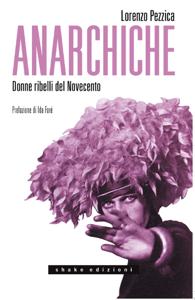 Anarchiche. Donne ribelli del Novecento Copertina del libro