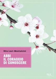 Abbi il coraggio di conoscere da Rita Levi Montalcini