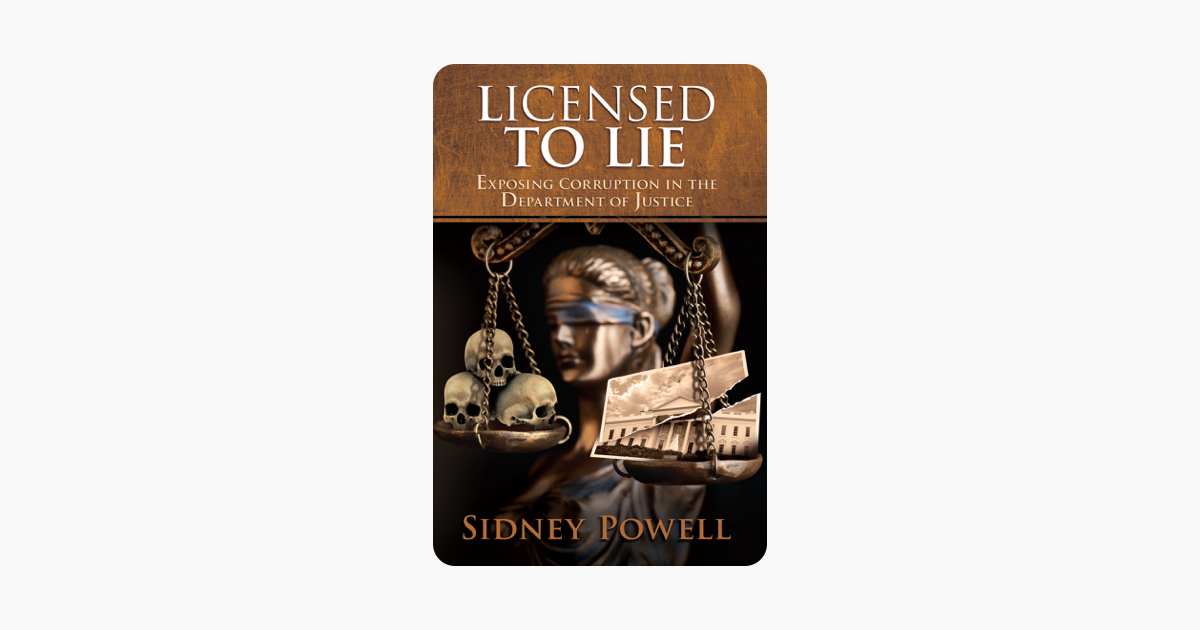 Licensed to Lie - Sidney Powell